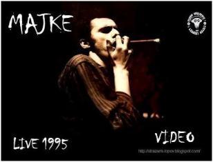 MAJKE - VIDEO 1995
