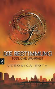 Cover Die Bestimmung - Tödliche Wahrheit