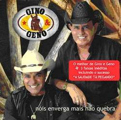 Gino & Geno - Nóis Enverga Mais Não Quebra
