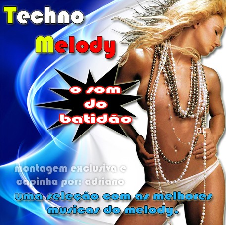 Techno Melody - O Som do Batidão