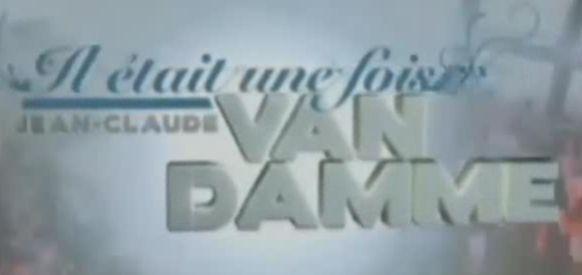 Il était une fois Jean Claude Vandamme RTLTVI