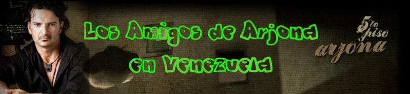 LOS AMIGOS DE ARJONA EN VENEZUELA