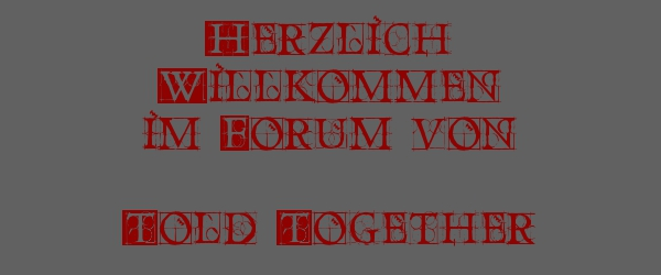 Willkommen im Forum von Told Together