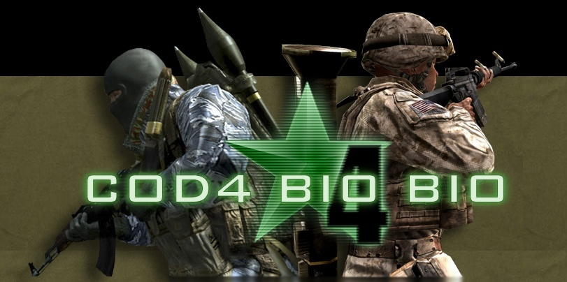 [][]*[][] CALL OF DUTY 4 BIO BIO [][]*[][]